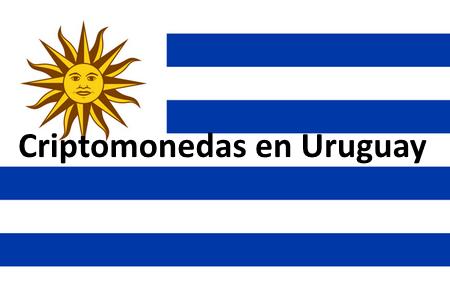 Criptomonedas en Uruguay